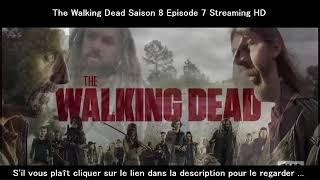 Épisodes inoubliables-The Walking Dead Saison 8 Episode 7 Streaming HD