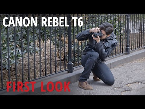 Canon Rebel T6: First Look
