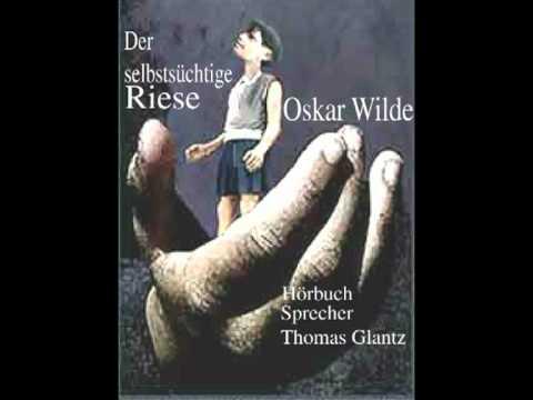 Oskar Wilde - der selbsüchtige Riese-Märchen-gesprochen Thomas ...