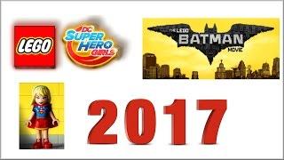 Новинки LEGO 2017 года наборы. Лего Фильм: Бэтмен и DC Super Hero Girls