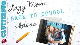 Lazy Mom Back to School Ideas 2019