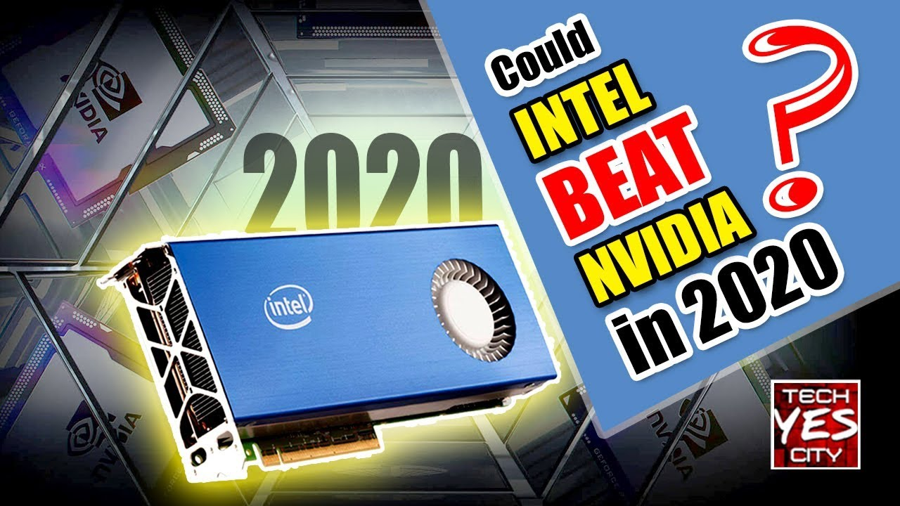 Nvidia New Gpu 2020.Intel Vs Nvidia In 2020 It Is Possible Here S Why