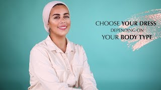 How To Dress For Your Body Type With Naziha | نصائح نزيهة لاختيار الفستان حسب شكل الجسم