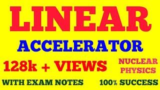 LINEAR ACCELERATOR IN HINDI || LINAC || AIM, PRINCIPLE, CONSTRUCTION, WORKING OF LINEAR ACCELERATOR