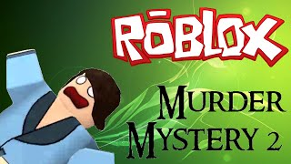 ROBLOX - Murder Mystery 2 Killing Montage 6#! HARDCORE