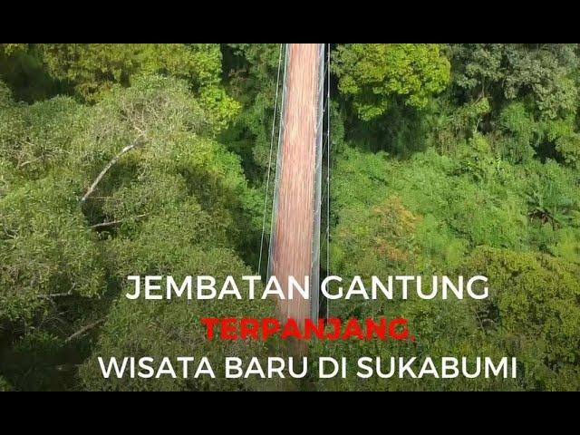 Jembatan Gantung Terpanjang Ada di Sukabumi