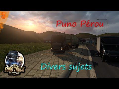 [Euro Truck Simulator 2] Episode n°5 : Découverte de la Puno Peru