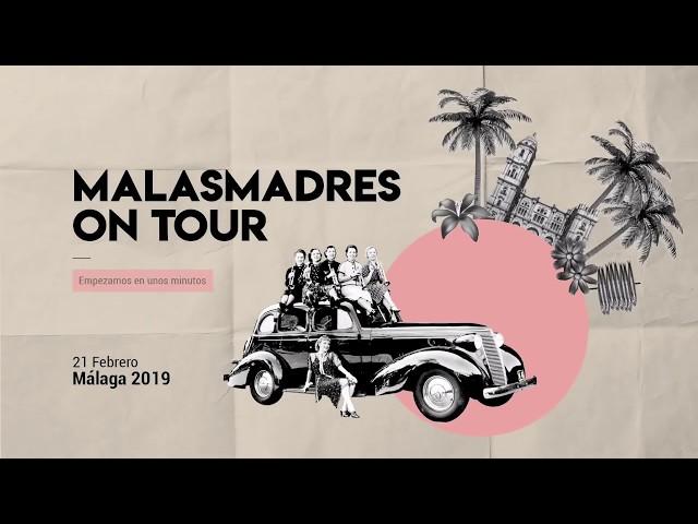 Malasmadres On Tour en Málaga