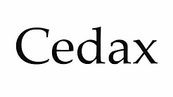 How to Pronounce Cedax