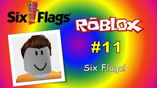 Mitchell Plays ROBLOX #11: Six Flags!