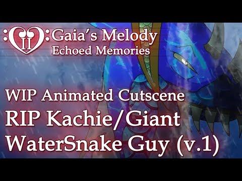Gaia's Melody EM2 WIP Animated Cutscene - RIP Kachie/Giant WaterSnake Guy (v.1) SPOILERS