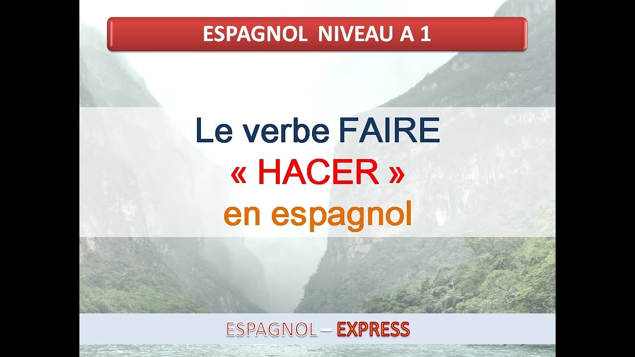 Video 43 Le Verbe Irregulier Hacer Faire Youtube