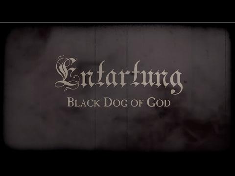 Entartung - Black Dog of God [New Track, 2017]