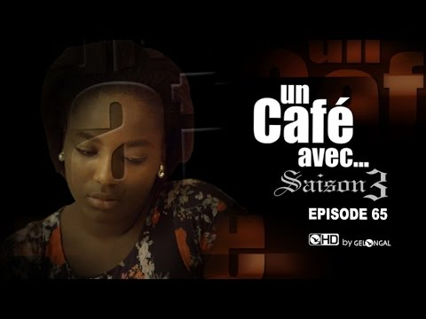Un Café Avec.... Saison3 - Episode N°65