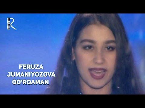 Feruza Jumaniyozova - Qo'rqaman | Феруза Жуманиёзова - Куркаман