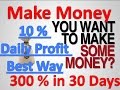Earn Money With 10% DAILY OF YOUR INVESTMENT!!! Must Watch