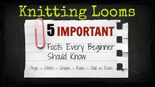 Knitting Looms for Beginners - 5 Facts Every Beginner MUST Know [ CC Closed Caption ] | Loomahat