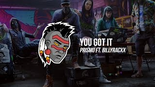 Prismo - You Got It (feat. Billlyracxx)
