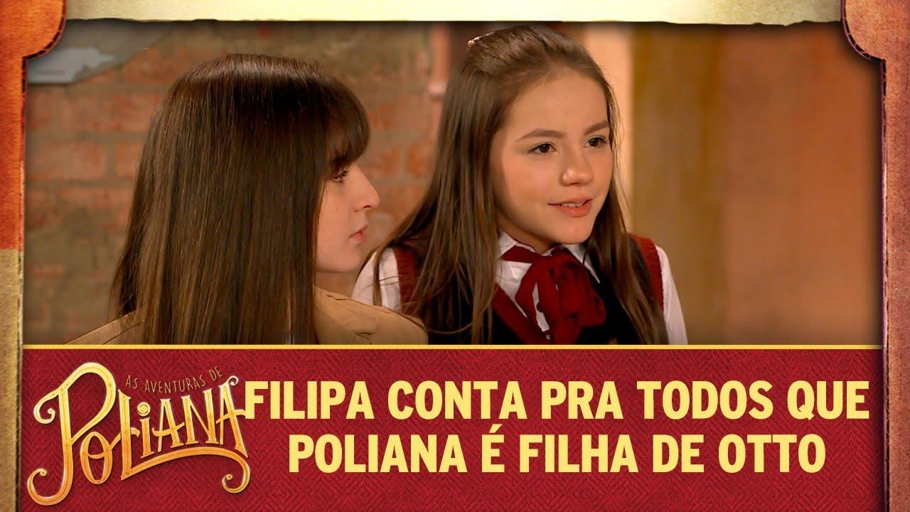 Filipa conta pra todos que Poliana é filha de Otto | As Aventuras de   Poliana