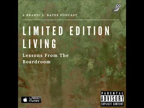 Brandi L. Bates - Limited Edition Living: Lessons From The Boardroom    #PowerPodcasts