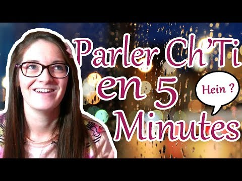 APRENDRE A PARLER CH'TI EN 5 MINUTES  !