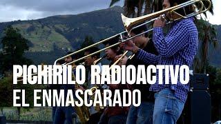 Sesiones Al Parque - Pichirilo Radioactivo - El Enmascarado (Episodio 1)