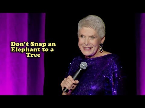 Jeanne Robertson | Don't Snap an Elephant to a Tree