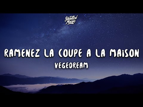 Vegedream  - Ramenez la coupe à la maison (Paroles/Lyrics)