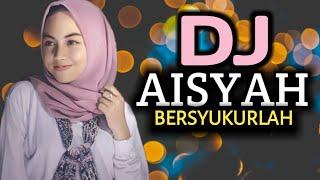 Gambar cover DJ AISYAH BERSYUKURLAH TERBARU 2019