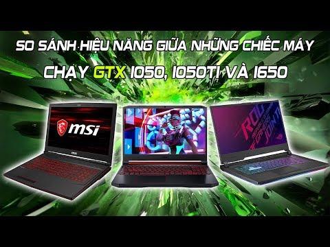 Tìm Hiểu Về VGA Rời Trên Laptop Như Nvidia GTX 1050 GTX 1050Ti GTX 1650 ?