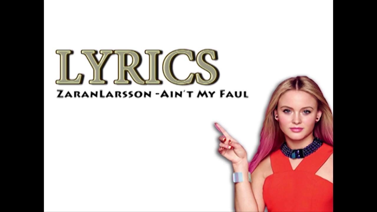 Zara Larsson Ain T My Faul Terjemahan Bhs Indonesia