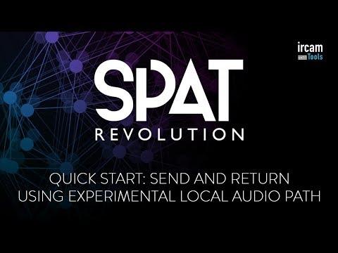 Spat Revolution - Quick Start: Send and Return using experimental local audio path