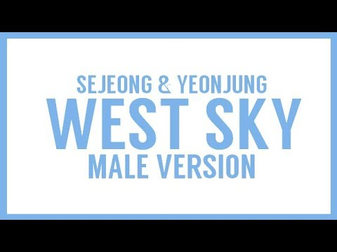 [MALE VERSION] Sejeong & Yeonjung - West Sky