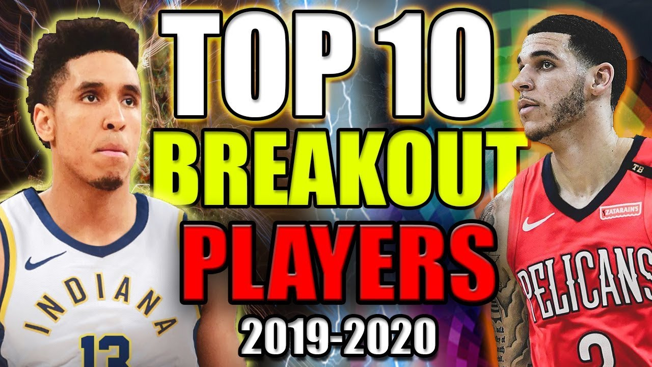 Top 10 Breakout Fantasy Basketball Players 2019 2020