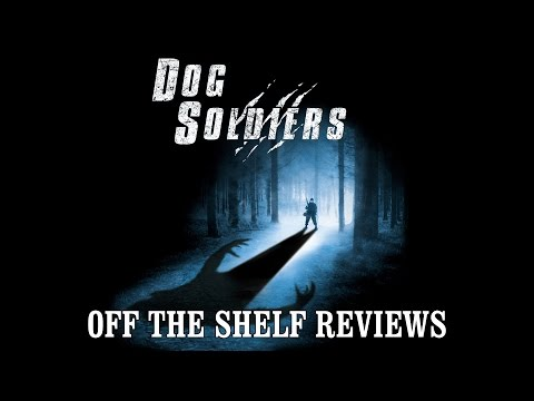 Dog Soldiers Review - Off The Shelf Reviews