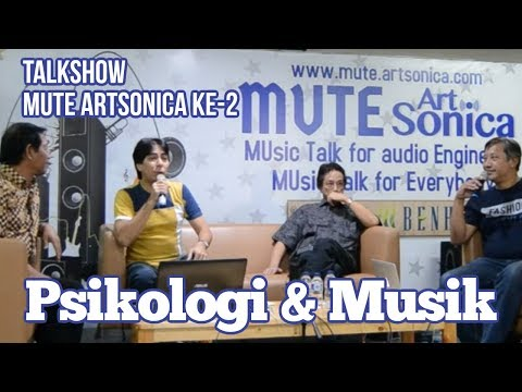 PSIKOLOGI & MUSIC, Talkshow MUTE ArtSonica ke-2 (MUsic Talk for sound Engineers)