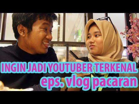 INGIN JADI YOUTUBER TERKENAL - eps 8 Vlog Pacaran