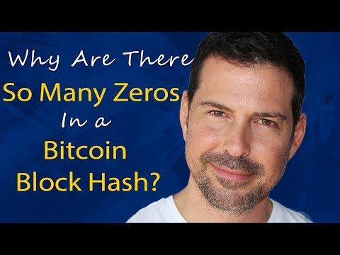 Why Are There So Many Zeros In A Bitcoin Block Hash? - George Levy