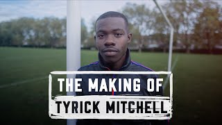 Journey to the Premier League | The Making of Tyrick Mitchell