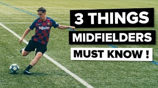 vuclip 3 things EVERY MIDFIELDER needs to know | Improve your game