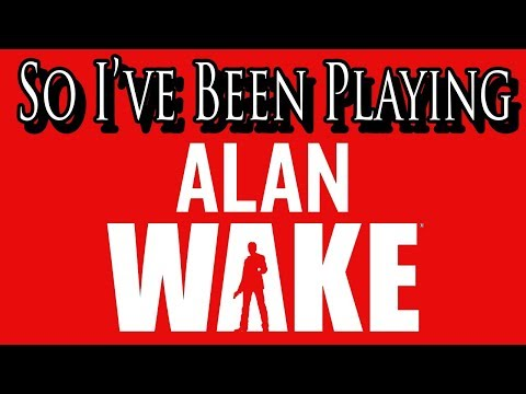 So I've Been Playing: ALAN WAKE [ Review STEAM ]