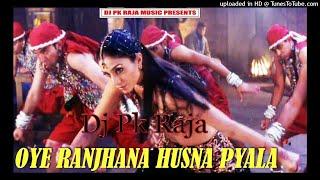 Oye Ranjhana ( Maa Tujhe Salam ) ( Dj Pk Raja ) Www.DjPkRajaMusic.In