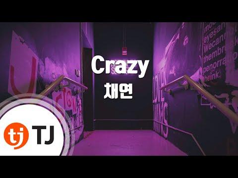 [TJ노래방] Crazy - 채연 (Crazy - Chae Yeon) / TJ Karaoke