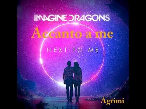 Imagine dragons - next to me  testo e traduzione ''ACCANTO A ME''