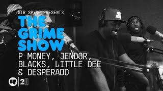 The Grime Show: P Money, Jendor, Blacks, Little Dee & Desperado