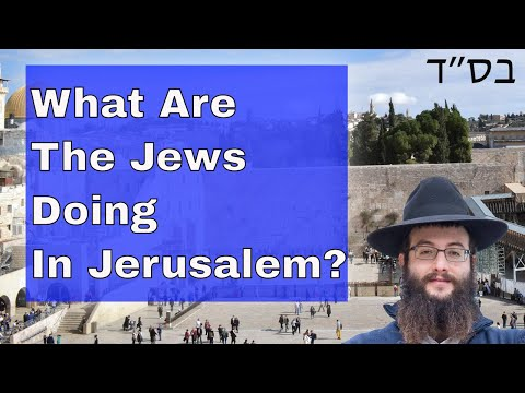 What Are The Jews Doing In Jerusalem? Take A Brief Tour Of Jewish Jerusalem