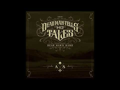 Dead Man Tells no Tales - Dead Mans Hand (full Album 2018)