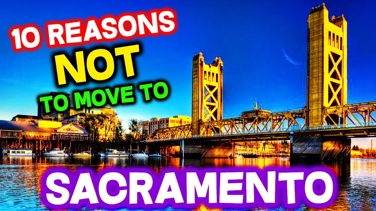 Top 10 Reasons NOT to Move to Sacramento, California