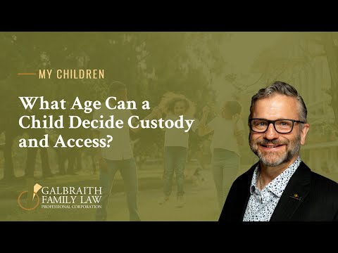 What Age Can a Child Decide Custody and Access?