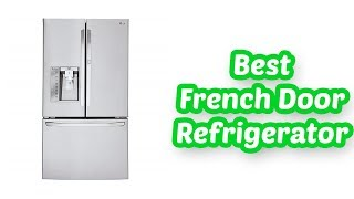 Best French Door Refrigerator 2019 | Top 5 List